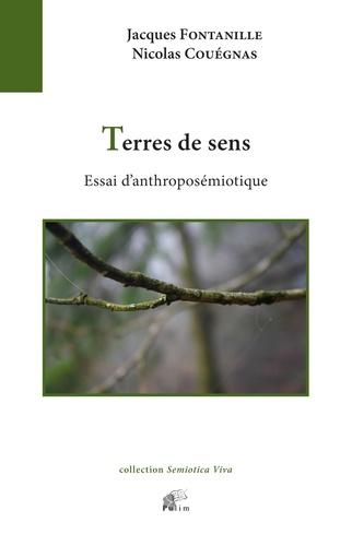 Jacques Fontanille et Nicolas Couégnas - Terres de sens - Essai d'anthroposémiotique.