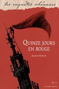 Jacques Fortier - Quinze jours en rouge.