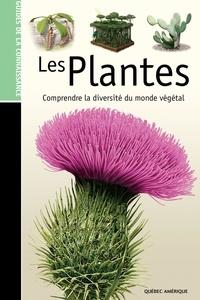 Jacques Fortin - Les plantes - Comprendre la diversité du monde végétal.