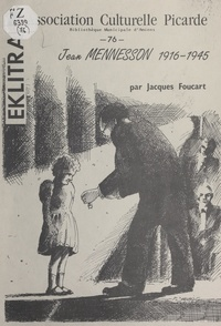 Jacques Foucart et Philippe Fauchet - Jean Mennesson, 1916-1945.