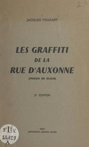 Jacques Foucart - Les graffiti de la rue d'Auxonne (prison de Dijon).