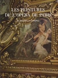 Jacques Foucart - Les peintures de l'Opéra de Paris - De Baudry à Chagall.