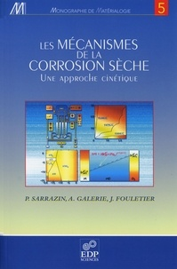 Les mécanismes de la corrosion sèche. Une approche cinétique - Jacques Fouletier | Showmesound.org