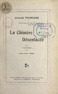 Jacques Fourcade - La chimère désenlacée - Juin-août 1924.