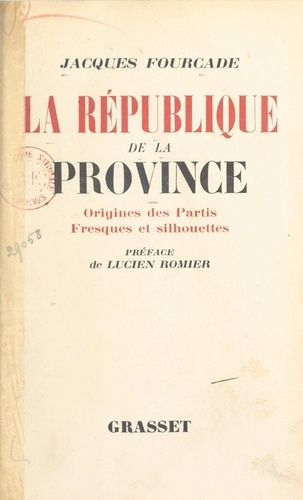 La République de la province (1). Origines des partis. Fresques et silhouettes