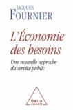 Jacques Fournier - Economie des besoins (L') - Une nouvelle approche du service public.