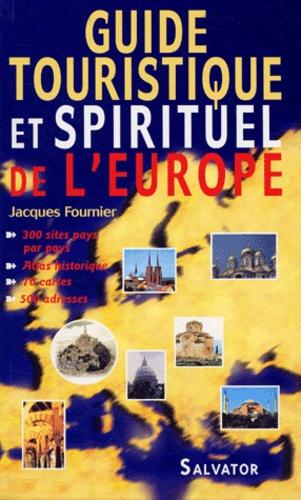 Jacques Fournier et  Collectif - Guide touristique et spirituel de l'Europe.