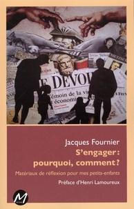 Jacques Fournier - S'engager :  pourquoi, comment ?.