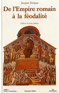 Jacques Foviaux - Droit et institutions - Tome 1, De l'Empire romain à la féodalité.