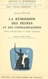 Jacques Foviaux et Robert Vouin - La rémission des peines et des condamnations : droit monarchique et droit moderne.