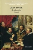 Jacques Foyer et Pierre Mazeaud - Jean Foyer, académicien - Tome 1.