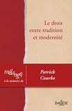 Jacques Foyer et Jacques Meunier - Le droit entre tradition et modernité - Mélanges à la mémoire de Patrick Courbe.