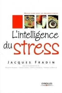 Jacques Fradin - L'intelligence du stress.