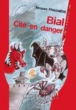 Jacques Fragnière - Bial, Cité en danger.