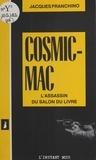 Jacques Franchino - Cosmic-mac : l'assassin du salon du livre.