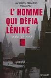 Jacques-Francis Rolland - L'homme qui défia Lénine.