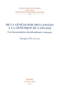 Jacques François - De la généalogie des langues à la génétique du langage - Une documentation interdisciplinaire raisonnée.