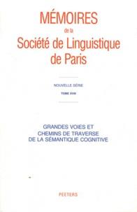 Jacques François - Grandes voies et chemins de traverse de la sémantique cognitive.