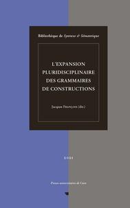 Jacques François - L'expansion pluridisciplinaire des grammaires de constructions - Bibliothèque de Syntaxe & Sémantique.