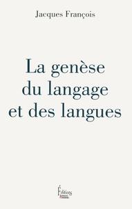 Jacques François - La genèse du langage et des langues.