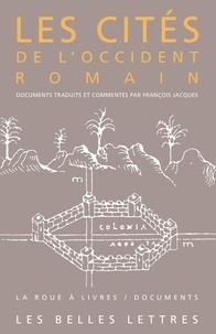 Jacques François - Les cités de l'occident romain - Du Ie siècle avant J.-C. au VIe siècle après J.-C..