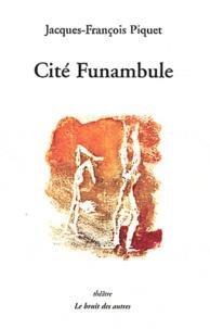Jacques-François Piquet - Cité Funambule.