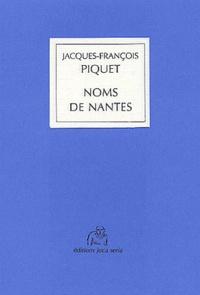 Jacques-François Piquet - Noms de Nantes.