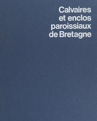 Jacques Fréal et Valérie Fréal - Calvaires et enclos paroissiaux de Bretagne.