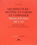 Jacques Fredet - Architecture : mettre en forme et composer - Volume 2, Trois études de cas : planches.