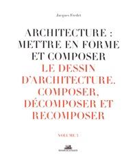 Openwetlab.it Architecture : mettre en forme et composer - Volume 3, Le dessin d'architecture : composer, décomposer, recomposer Image