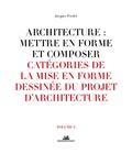 Jacques Fredet - Architecture : mettre en forme et composer - Volume 4, Catégories de la mise en forme dessinée du projet d'architecture.
