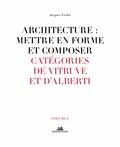 Jacques Fredet - Architecture : mettre en forme et composer - Volume 6, Catégories de Vitruve et d'Alberti.