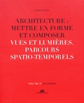 Jacques Fredet - Architecture : mettre en forme et composer - Volume 11, Vues et lumières : parcours spatiaux-temporels - Planches.