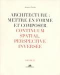 Jacques Fredet - Architecture : mettre en forme et composer - Volume 12, Continum spatial.
