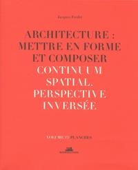 Jacques Fredet - Architecture : mettre en forme et composer - Volume 13, continuum spatial.