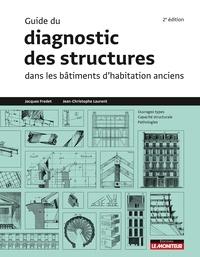 Jacques Fredet et Jean-Christophe Laurent - Guide du diagnostic des structures dans les bâtiments anciens.