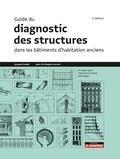 Jacques Fredet et Jean-Christophe Laurent - Guide du diagnostic des structures dans les bâtiments d'habitation anciens - Ouvrages types, Capacité structurale, Pathologies.