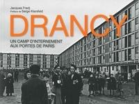 Jacques Fredj - Drancy - Un camp d'internement aux portes de Paris.