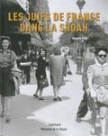 Jacques Fredj - Les Juifs de France dans la Shoah.
