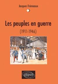 Jacques Frémeaux - Les peuples en guerre (1911-1946).