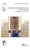 Jacques Freu et Michel Mazoyer - Les royaumes néo-hittites à l'âge du fer - Les Hittites et leur histoire.