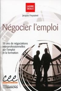 Jacques Freyssinet - Négocier l'emploi - 50 ans de négociations interprofessionnelles sur l'emploi et la formation.