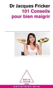 Alixetmika.fr 101 Conseils pour bien maigrir - Recettes d'Anne Deville-Cavelin Image