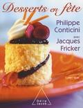 Jacques Fricker et Philippe Conticini - Desserts en fête - Le plaisir en gardant la forme.