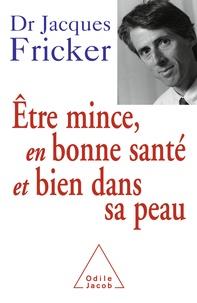Jacques Fricker - Etre mince, en bonne santé et bien dans sa peau.