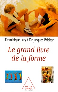 Jacques Fricker et Dominique Laty - Le grand livre de la forme.