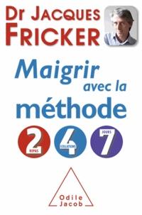 Jacques Fricker - Maigrir avec la méthode 2-4-7.