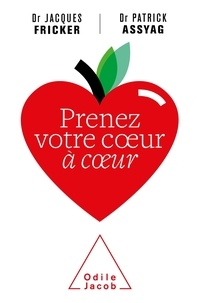 Jacques Fricker et Patrick Assyag - Prenez votre coeur à coeur.