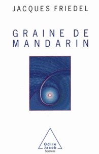 Jacques Friedel - Graine de mandarin.