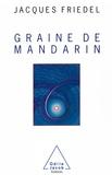 Jacques Friedel - Graine de mandarin.